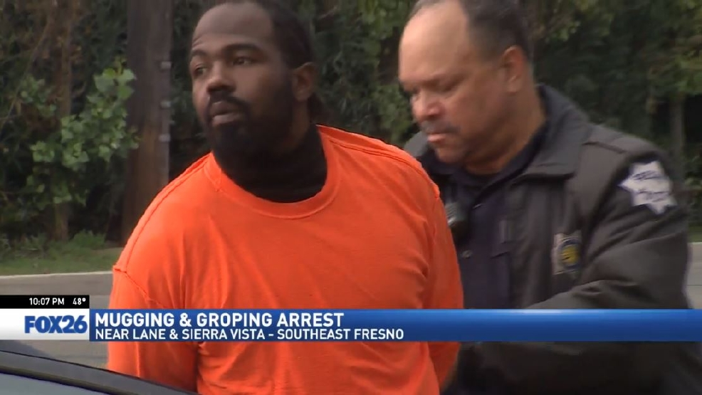 Police say man arrested for mugging and groping | KMPH