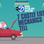 7 Costly Lies Mechanics Tell