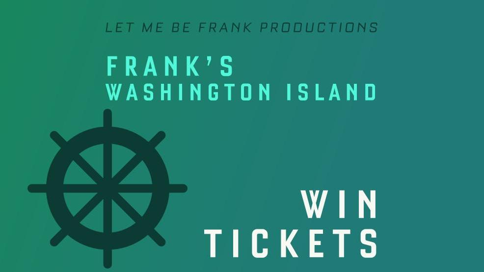 Win Tix To Frank's Washington Island