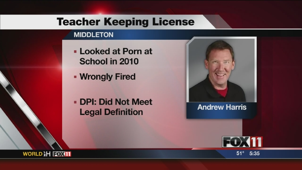 DPI won't revoke license of porn-viewing teacher